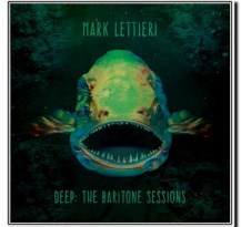 Mark Lettieri - Deep: The Baritone Sessions