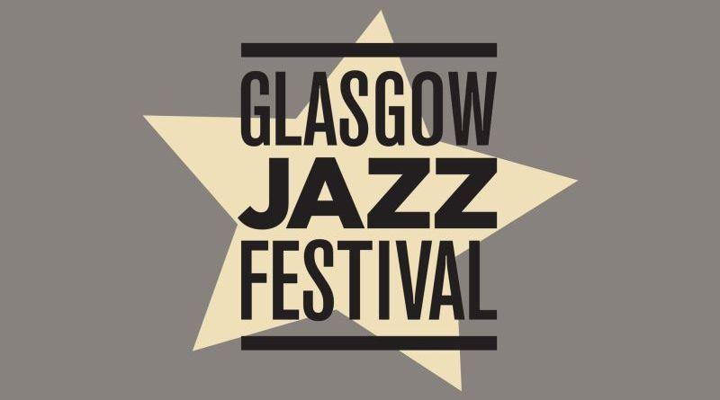 Glasgow Jazz Festival Jazzespresso Jazz Magazine