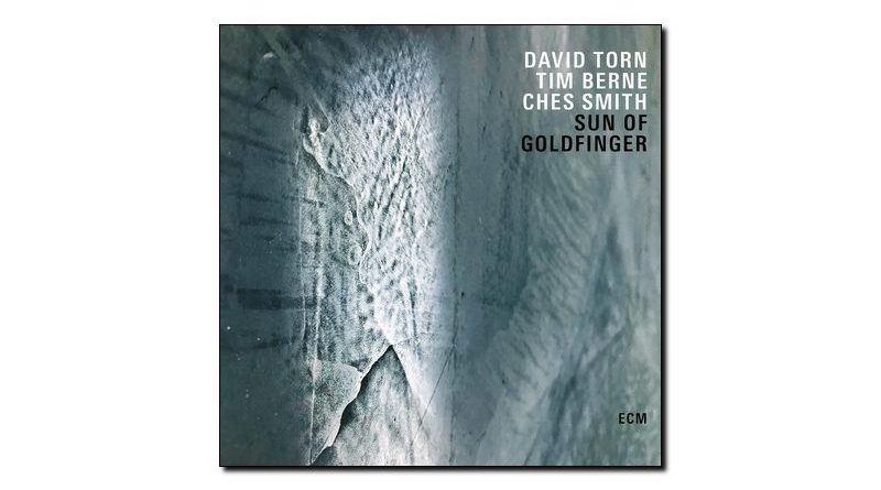 Torn Berne Smith Sun Of Goldfinger ECM 2019 Jazzespresso Revista
