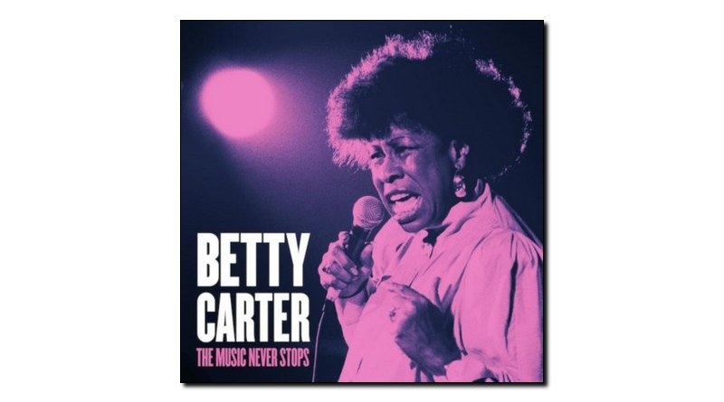 Betty Carter The Music Never Stops Blue Engine Jazzespresso 爵士雜誌