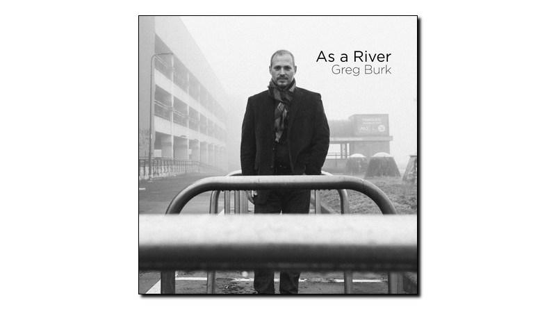 lGreg Burk As a River Tonos 2019 Jazzespresso Magazine