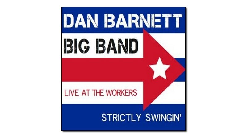 Barnett Big Band Strictly Swingin' Live Worker Jazzespresso Magazine