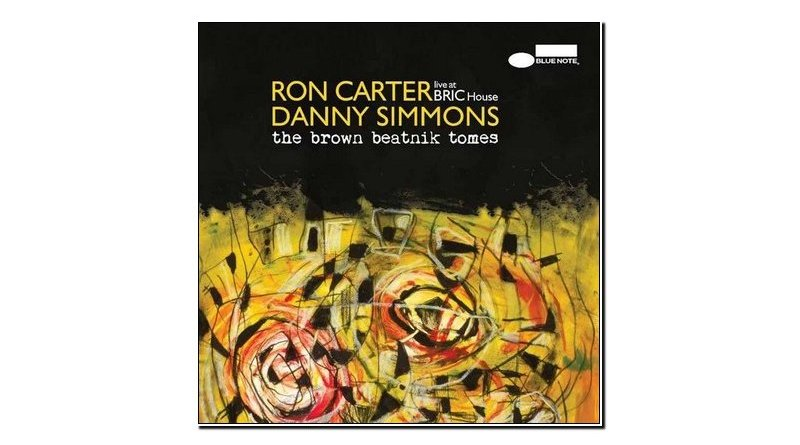 Ron Carter Danny Simmons The Brown Beatnik Tomes Live at BRIC House Blue Note 2019 Jazzespresso Jazz Magazine