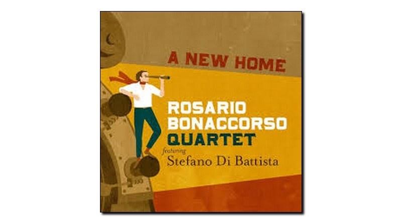 Rosario Bonaccorso Stefano Di Battista A New Home Jazzespresso Mag