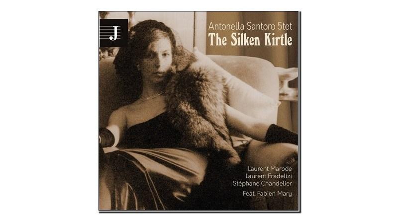 Antonella Santoro Quintet The Silken Kirtle Jazzespresso Jazz Magazine