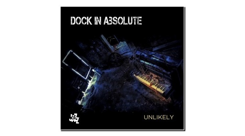 Dock In Absolute Unlikely CAMJazz 2019 Jazzespresso Revista Jazz