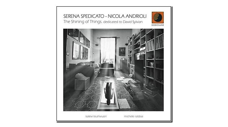 Serena Spedicato Nicola Andrioli The Shining of Things Jazzespresso Mag