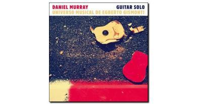 Daniel Murray Universo Musical de Egberto Gismonti Jazzespresso 爵士雜誌
