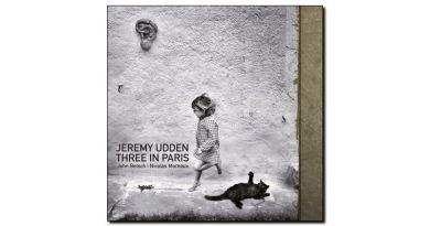 Jeremy Udden Three in Paris Sunnyside 2019 Jazzespresso Revista Jazz