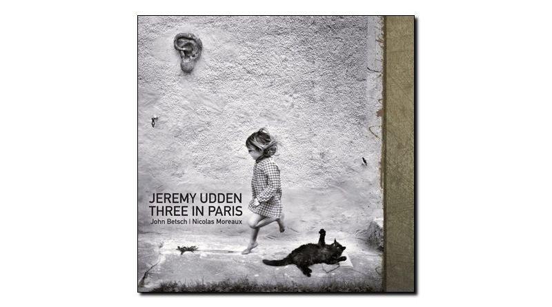 Jeremy Udden Three in Paris Sunnyside 2019 Jazzespresso Revista Jazz