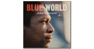 John Coltrane Blue World Impulse!/UMe 2019 Jazzespresso 爵士雜誌