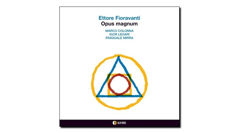 Ettore Fioravanti Opus Magnum AlfaMusic 2019 Jazzespresso Magazine