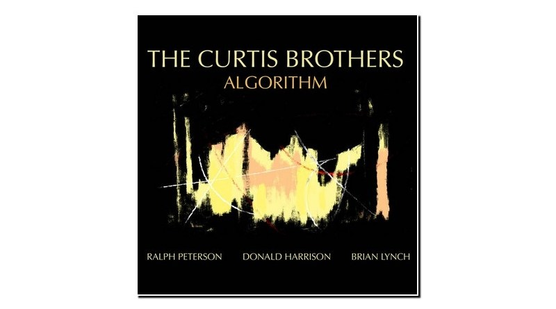 The Curtis Brothers Algorithm Truth Revolution 2019 Jazzespresso Mag