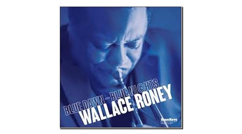 Wallace Roney Blue Dawn-Blue Nights HighNote 2019 Jazzespresso Revista