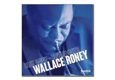 Wallace Roney <br/> Blue Dawn-Blue Nights <br/> HighNote, 2019