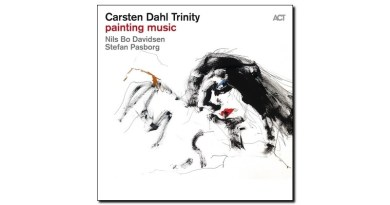 Carsten Dahl Trinity Painting Music ACT 2019 Jazzespresso Jazz Mag