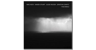 Nock Stuart Wilson Zwartz This World Lionsharecords Jazzespresso 爵士杂志
