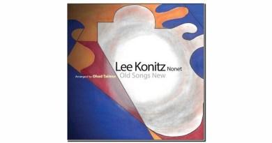 Lee Kointz Nonet Old Songs New Sunnyside 2019 Jazzespresso Revista