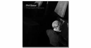 Phil Slater The Dark Pattern Earshift 2019 Jazzespresso 爵士雜誌
