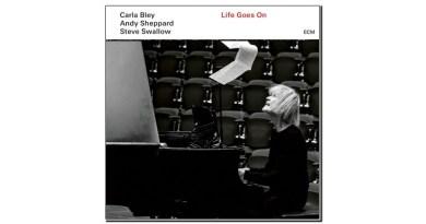 Carla Bley Life Goes On ECM 2020 Jazzespresso 爵士杂志