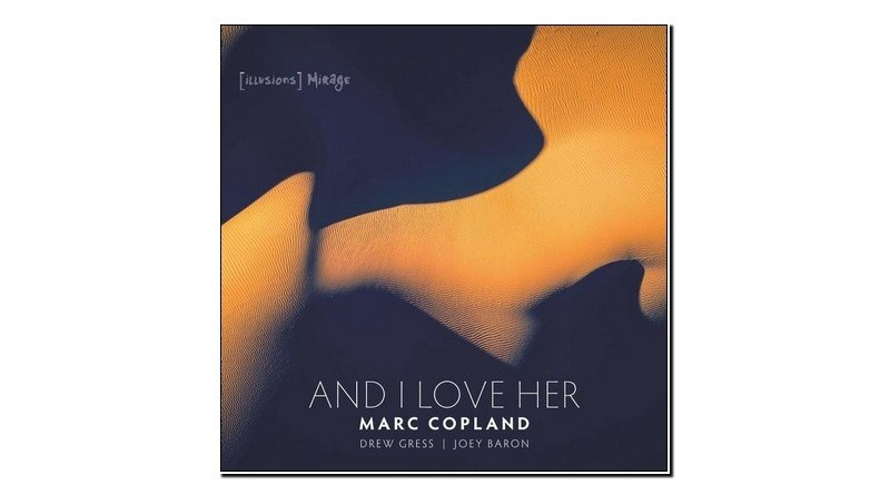 Marc Copland And I Love He [Illusions] Mirage 2019 Jazzespresso Mag