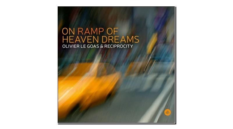Olivier Le Goas & Reciprocity On Ramp of Heaven Dreams Challenge 2020 Jazzespresso 爵士杂志