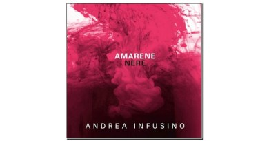 Andrea Infusino Amarene Nere Emme Record Label 2019 Jazzespresso 爵士杂志