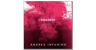 Andrea Infusino Amarene Nere Emme Record Label 2019 Jazzespresso Mag