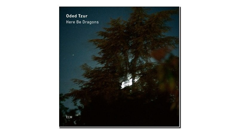 Oded Tzur Here Be Dragons ECM 2020 Jazzespresso 爵士雜誌