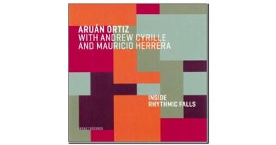 Aruán Ortiz Inside Rhythmic Falls Intakt 2020 Jazzespresso Magazine