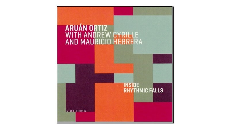 Aruán Ortiz Inside Rhythmic Falls Intakt 2020 Jazzespresso Revista Jazz