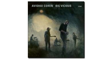 Avishai Cohen Big Vicious ECM 2020 Jazzespresso Jazz Magazine