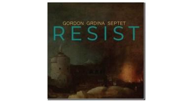 Gordon Grdina Septet Resist Irabagast 2020 Jazzespresso 爵士雜誌