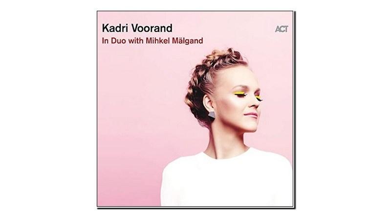 Kadri Voorand In Duo with Mihkel Mälgand ACT 2020 Jazzespresso Revista Jazz