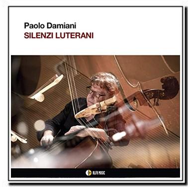 Silenzi luterani - Paolo Damiani