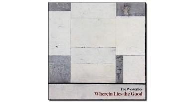 The Westerlies Wherein Lies the Good self release 2020 Jazzespresso Jazz Magazine