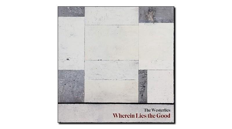 The Westerlies Wherein Lies the Good self release 2020 Jazzespresso 爵士雜誌