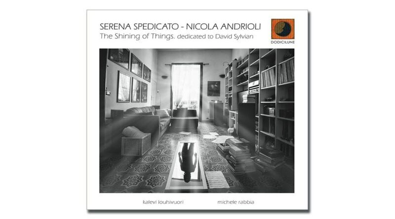 Serena Spedicato Nicola Andrioli The Shining of Things Jazzespresso Jazz Magazine