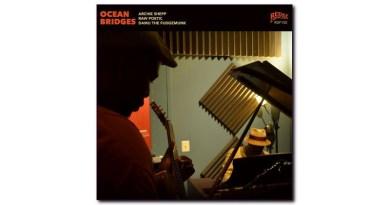 Archie Shepp Redefinition Ocean Bridges Jazzespresso Revista