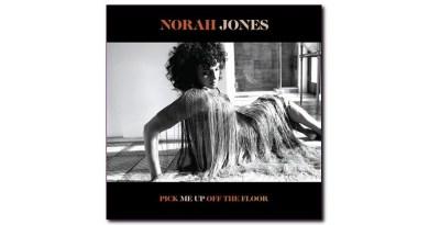 Pick Me Up Off the Floor Norah Jones Blue Note Jazzespresso