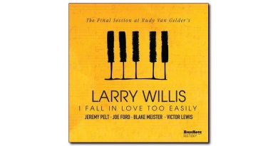 Larry Willis I Fall In Love Too Easily HighNote 2020 Jazzespresso Jazz