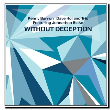 Kenny Barron, Johnathan Blake, Dave Holland - Without Deception