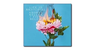 Andrea Keller與Five Below Life is Brut[if]al Jazzespresso CD News