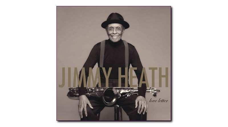 吉米·希斯 (Jimmy Heath)Love Letter Verve, 2020Jazzespresso