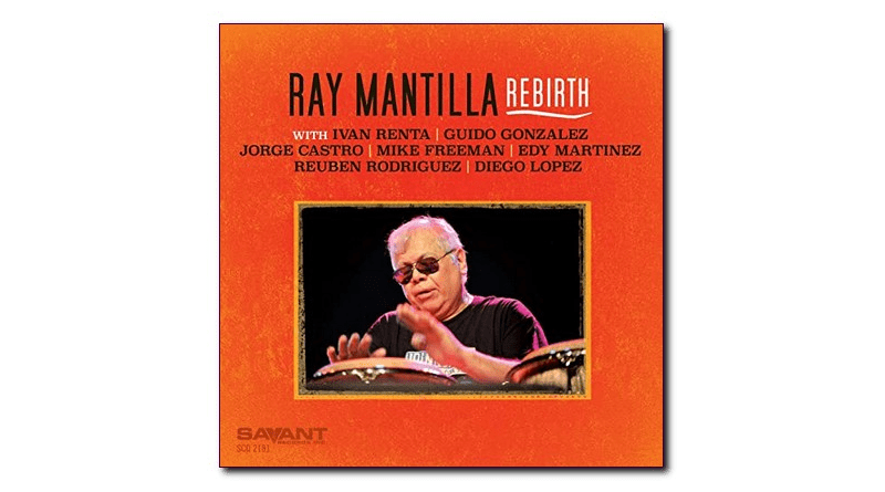 Rebirth Ray Mantilla Savant Jazzespresso CD News