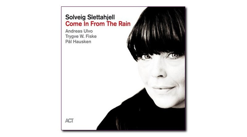 Slettahjell Solveig Come In From The Rain ACT, 2020 Jazzespresso