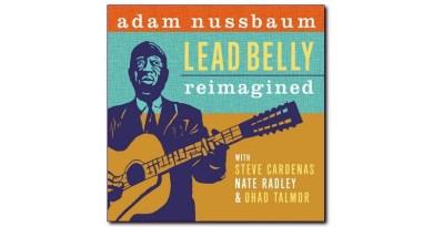 Adam Nussbaum Lead Belly Reimagined Sunnyside Jazzespresso
