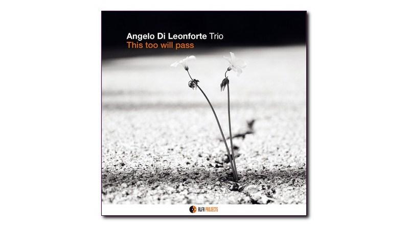 Angelo Di Leonforte This too will pass AlfaMusic Jazzespresso
