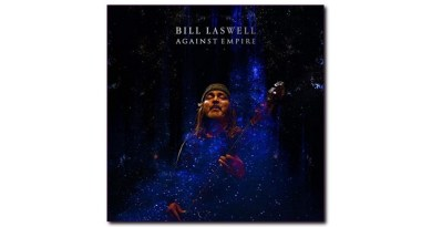 Bill Laswell Against Empire Mod Reloaded Jazzespresso