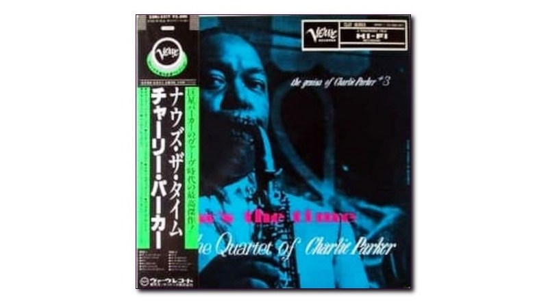 The Quartet of Charlie Parker Now's The Time Verve 1957 Jazzespresso